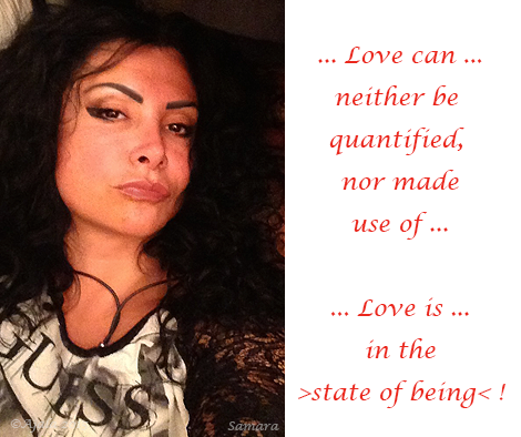 Love-can-neither-be-quantified-nor-made-use-of-Love-is-in-the-state-of-being