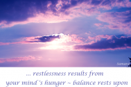 restlessness-results-from-your-mind-s-hunger--balance-rests-upon-your-spirit-s-repletion