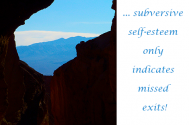 subversive-self-esteem-only-indicates-missed-exits