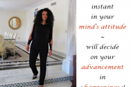 the-instant-in-your-mind-s-attitude--will-decide-on-your-advancement-in-happenings