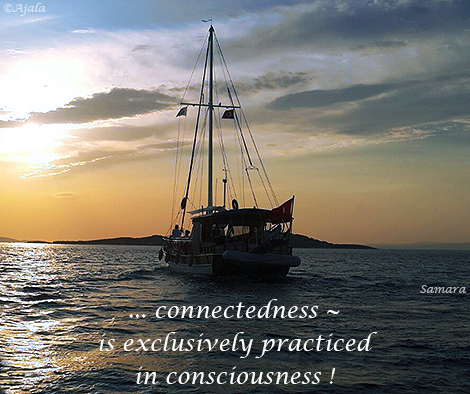 connectedness--is-exclusively-practiced-in-consciousness