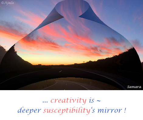 creativity-is--deeper-susceptibility-s-mirror