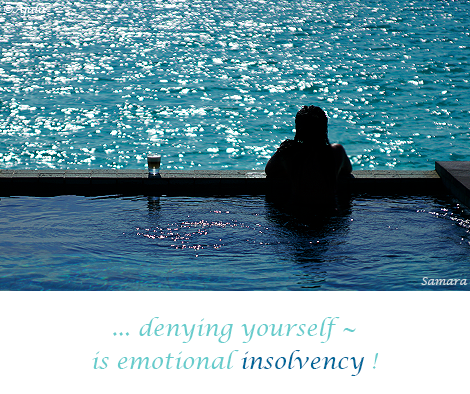 denying-yourself-is-emotional-insolvency