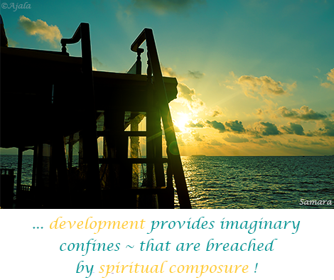 development-provides-imaginary-confines--that-are-breached-by-spiritual-composure