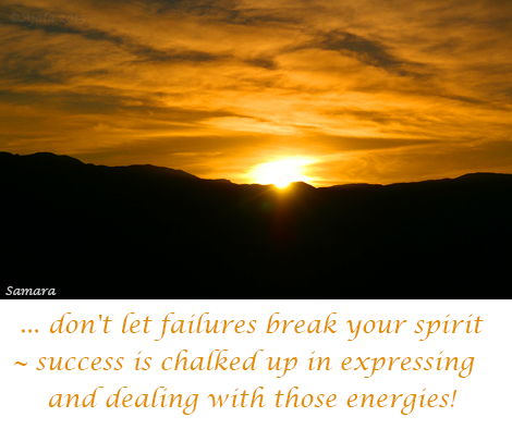 don-t-let-failures-break-your-spirit--success-is-chalked-up-in-expressing-and-dealing-with-those-energies