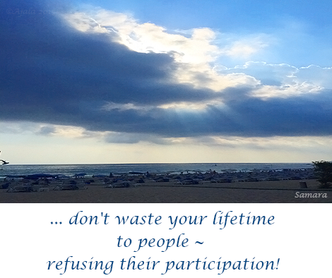 don-t-waste-your-lifetime-to-people--refusing-their-participation