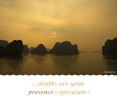doubts-are-your-presence-s-speculum