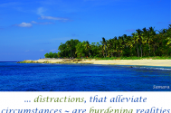 distractions-that-alleviate-circumstances--are-burdening-realities-in-daily-life