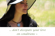 don-t-dissipate-your-love-on-conditions--just-place-your-love-at-the-disposal