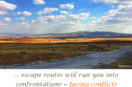 escape-routes-will-run-you-into-confrontations--facing-conflicts-will-lead-the-way-towards-fresh-paths
