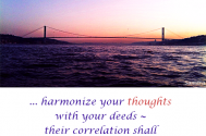 harmonize-your-thoughts-with-your-deeds--their-correlation-shall-inspire-you-to-proceed