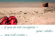 if-you-do-not-recognize--your-skills-you-will-create--non-existent-things