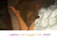 safety-will-snuggle-into-faith--love-will-give-you-certitude