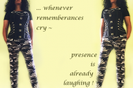 whenever-rememberances-cry--presence-is-already-laughing