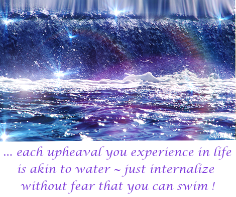 each-upheaval-you-experience-in-life-is-akin-to-water--just-internalize-without-fear-that-you-can-swim