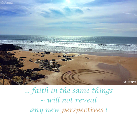 faith-in-the-same-things--will-not-reveal-any-new-perspectives