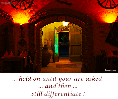 hold-on-until-you-are-asked-and-then-still-differentiate