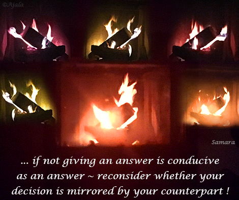 if-not-giving-an-answer-is-conducive-as-an-answer--reconsider-whether-your-decision-is-mirrored-by-your-counterpart