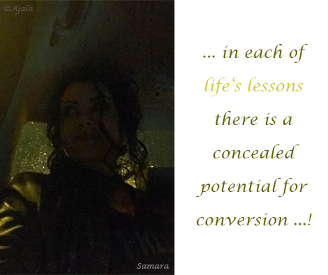 in-each-of-life-s-lessons-there-is-a-concealed-potential-for-conversion