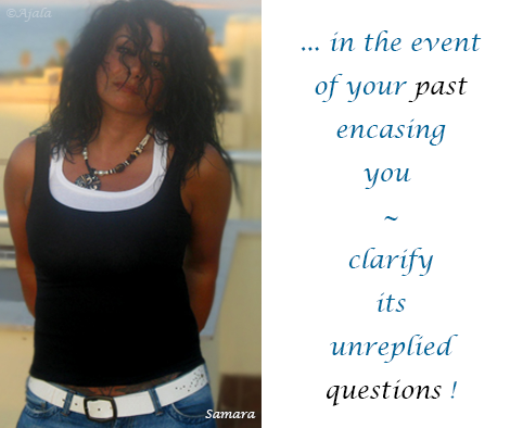 in-the-event-of-your-past-encasing-you--clarify-its-unreplied-questions