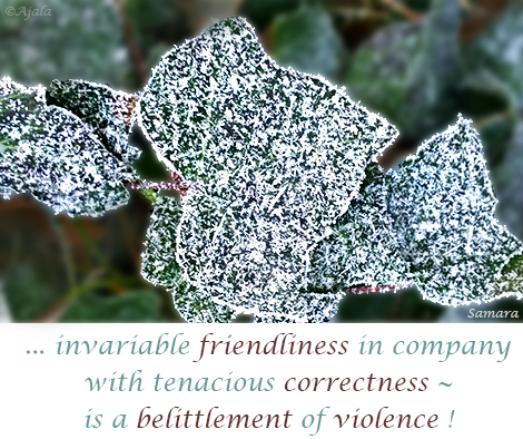 invariable-friendliness-in-company-with-tenacious-correctness--is-a-belittlement-of-violence