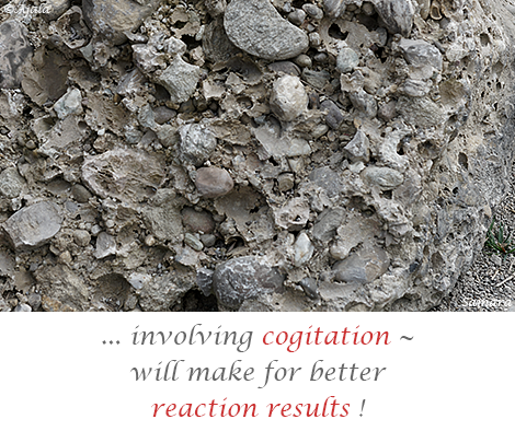 involving-cogitation--will-make-for-better-reaction-results