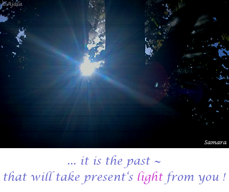 it-is-the-past--that-will-take-present-s-light-from-you