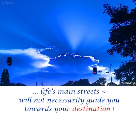 life-s-main-streets--will-not-necessarily-guide-you-towards-your-destination