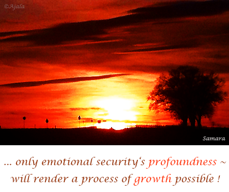 only-emotional-security-s-profoundness--will-render-a-process-of-growth-possible