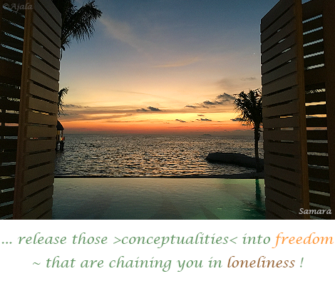 release-those-conceptualities-into-freedom--that-are-chaining-you-in-loneliness