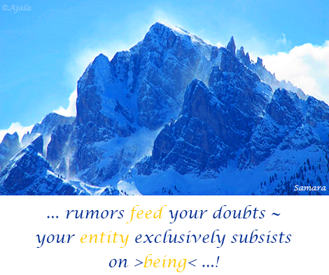 rumors-feed-your-doubts--your-entity-exclusively-subsists-on-being