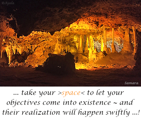 take-your-space-to-let-your-objectives-come-into-existence--and-their-realization-will-happen-swiftly