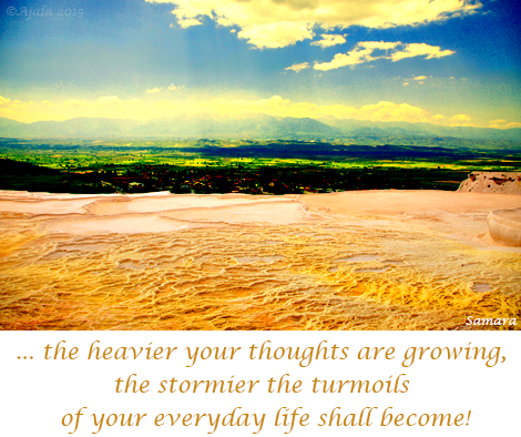 the-heavier-your-thoughts-are-growing-the-stormier-the-turmoils-of-your-everyday-life-shall-become