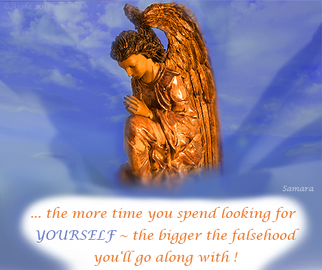 the-more-time-you-spend-looking-for-YOURSELF--the-bigger-the-falsehood-you-ll-go-along-with