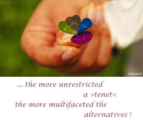 the-more-unrestricted-the-tenet-the-more-multifaceted-the-alternatives