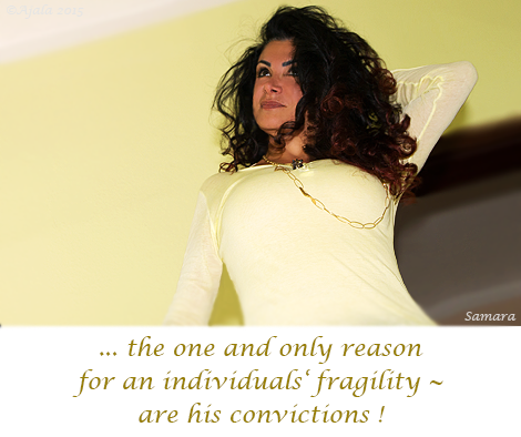 the-one-and-only-reason-for-an-individuals-fragility--are-his-convictions