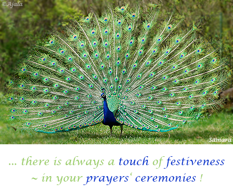 there-is-always-a-touch-of-festiveness--in-your-prayers-ceremonies