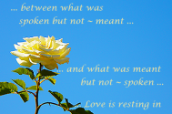between-what-was-spoken-but-not--meant-and-what-was-meant-but-not--spoken-Love-is-resting-in-inactivity