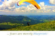 fears-are-merely-blueprints-of-real-life-experiences