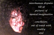 in-most-cases-interhuman-disputes-tilt-at-pictures-of-mental-imagination--conclusion-out-of-touch-with-reality-and-delusive