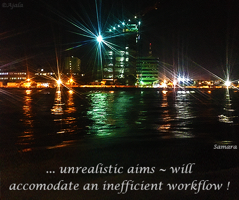 unrealistic-aims--will-accomodate-an-inefficient-workflow