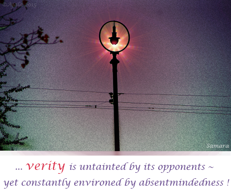 verity-is-untainted-by-its-opponents--yet-constantly-environd-by-absentmindedness