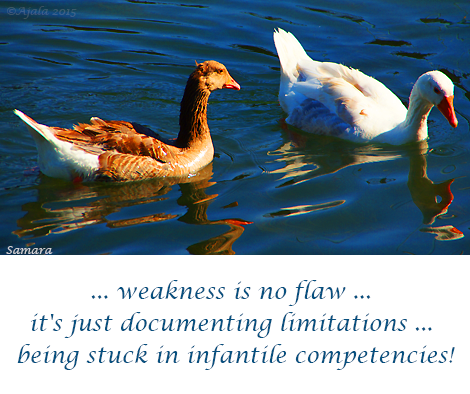 weakness-is-no-flaw-it-s-just-documenting-limitations-being-stuck-in-infantile-competencies
