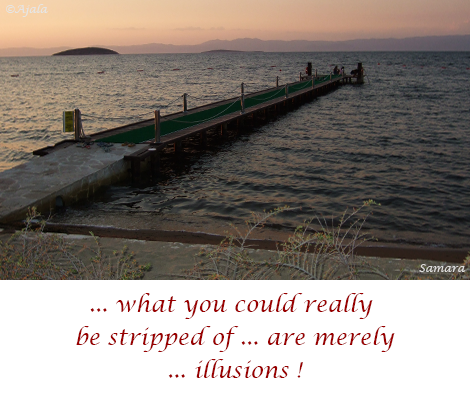 what-you-could-really-be-stripped-of-are-merely-illusions