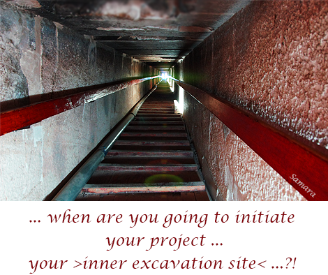 when-are-you-going-to-initiate-your-project-your-inner-excavation-site