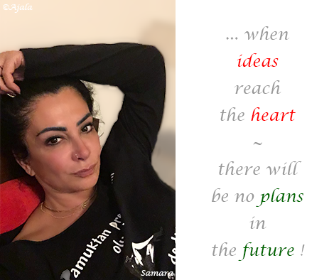 when-ideas-reach-the-heart--there-will-be-no-plans-in-the-future