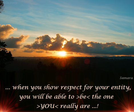 when-you-show-respect-for-your-entity-you-will-be-able-to-be-the-one-YOU-really-are