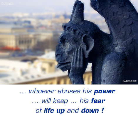 whoever-abuses-his-power-will-keep-his-fear-of-life-up-and-down