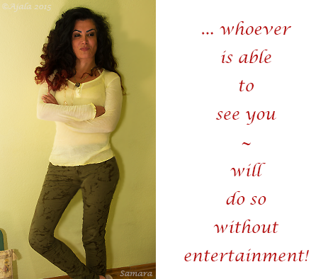 whoever-is-able-to-see-you--will-do-so-without-entertainment