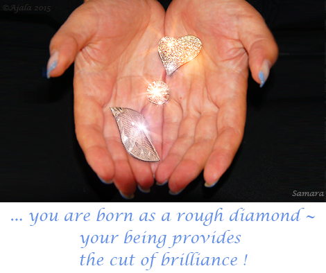 you-are-born-as-a-rough-diamond--your-being-provides-the-cut-of-brilliance